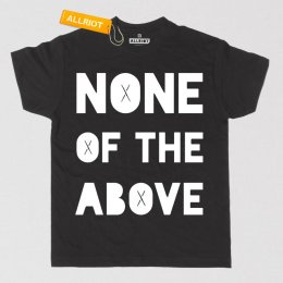 All Riot None of the Above Political T-Shirt