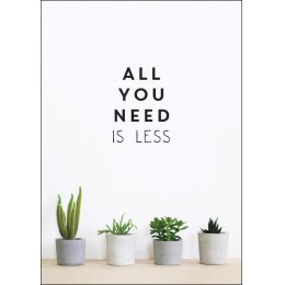 All You Need is Less Hardback Book