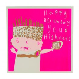 ARTHOUSE Unlimited Happy Birthday Your Highness Charity Card