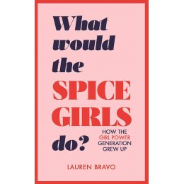 What Would the Spice Girls Do? Hardback Book