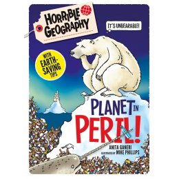 Horrible Geography: Planet in Peril Paperback Book