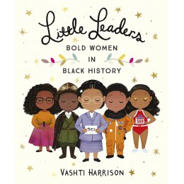 Little Leaders Paperback Book: Bold Women in Black History