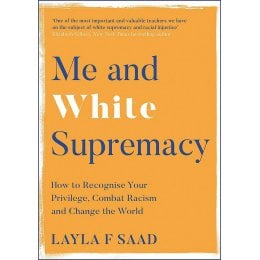 Me and White Supremacy Hardback Book